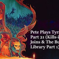 Pete Plays Tyranny- Part 21 (Kills-in-Shadow Joins & The Burning Library Part 1)