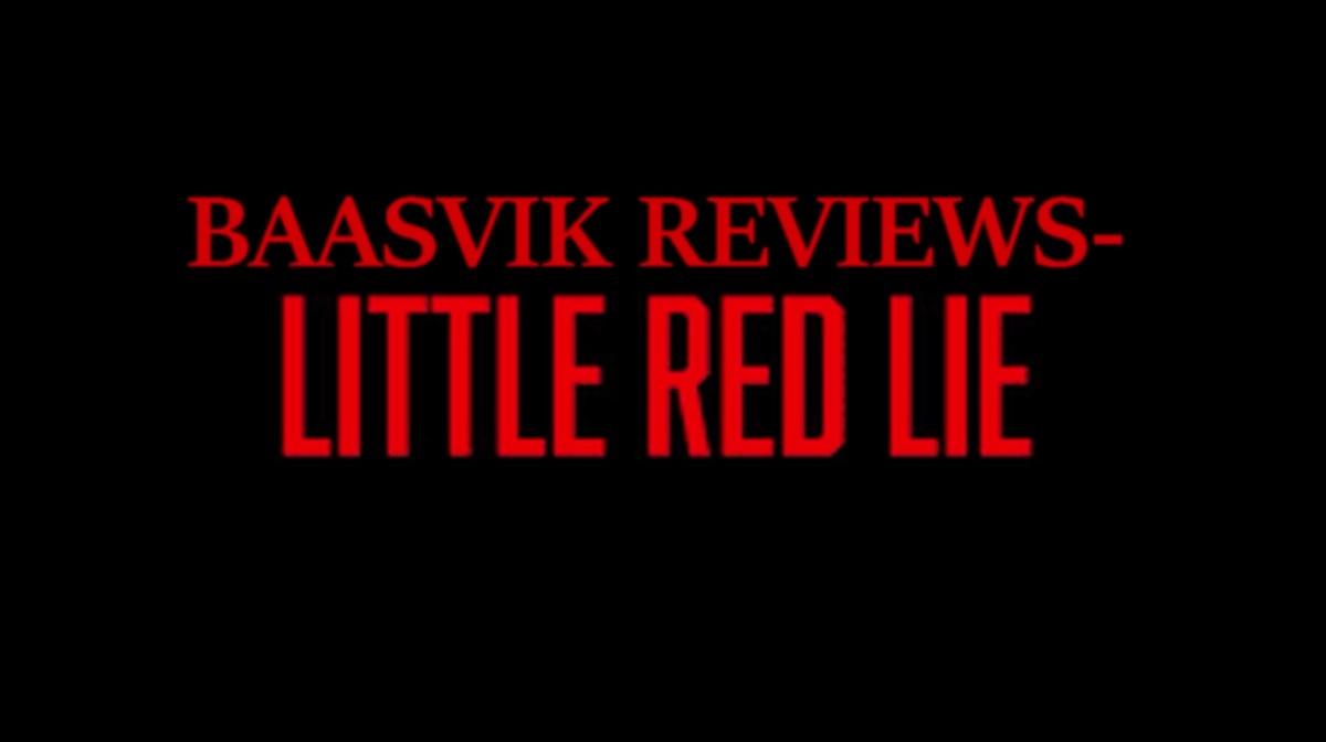 Baasvik Reviews- 'Little Red Lie'